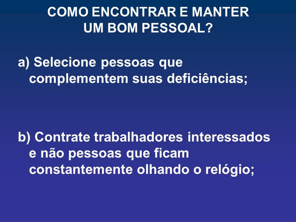 COMO ENCONTRAR E MANTER UM BOM PESSOAL