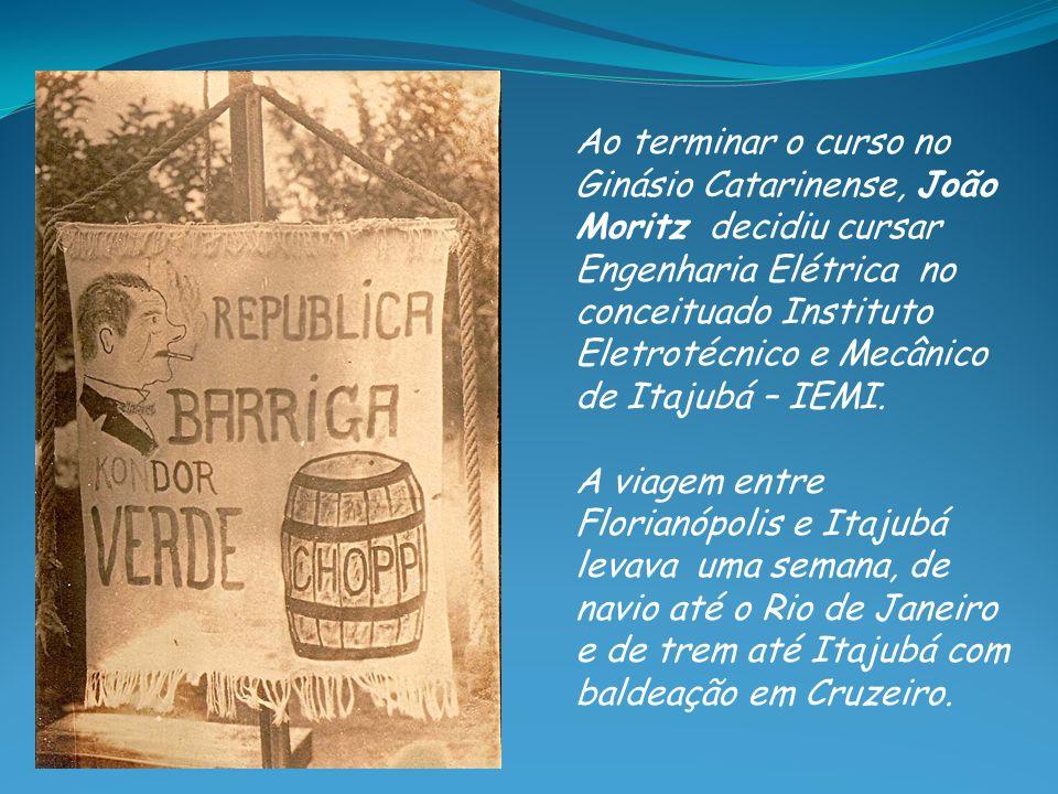 Ao terminar o curso no Ginásio Catarinense, João Moritz decidiu cursar Engenharia Elétrica no conceituado Instituto Eletrotécnico e Mecânico de Itajubá – IEMI.