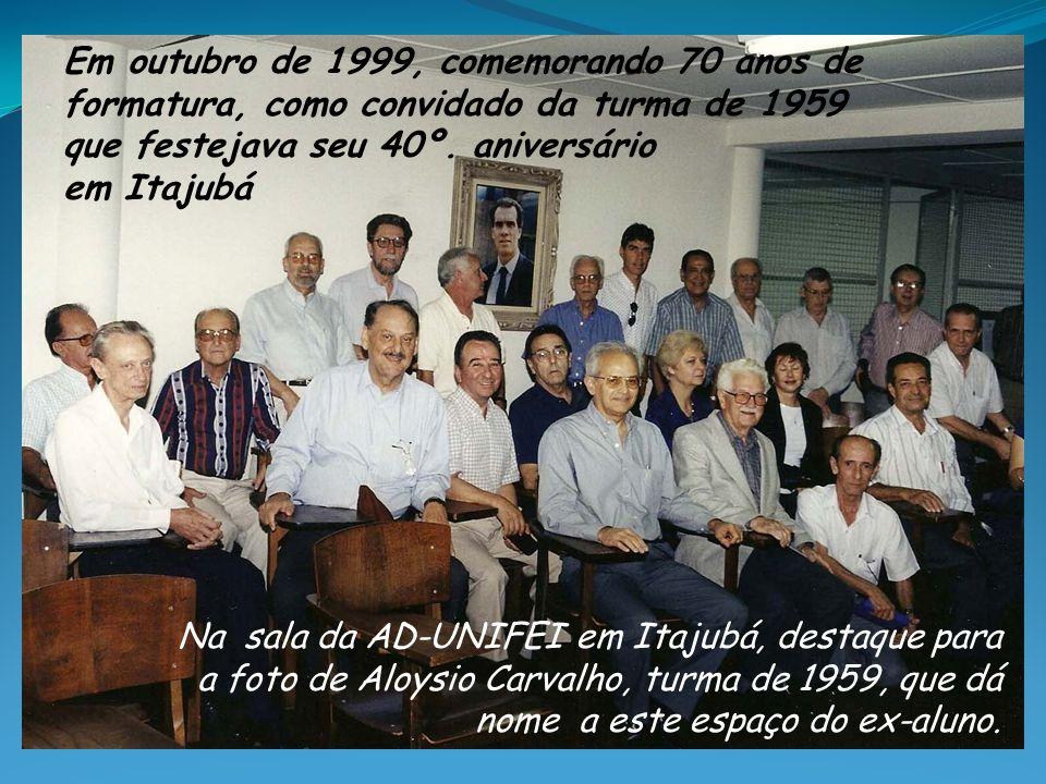 Em outubro de 1999, comemorando 70 anos de formatura, como convidado da turma de 1959