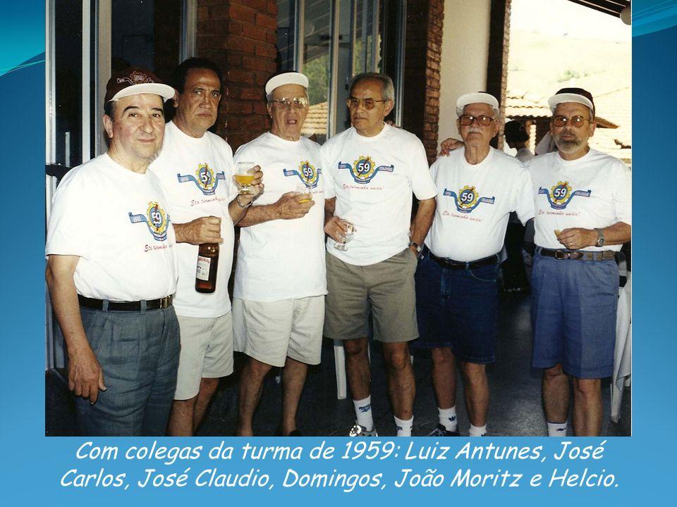 Com colegas da turma de 1959: Luiz Antunes, José Carlos, José Claudio, Domingos, João Moritz e Helcio.