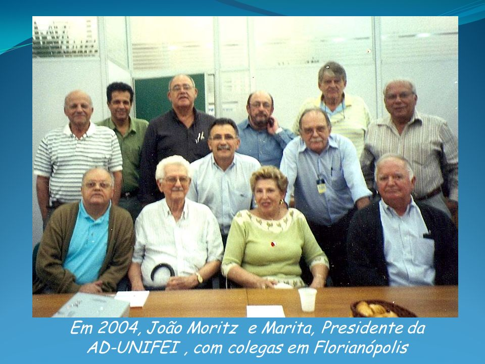 Em 2004, João Moritz e Marita, Presidente da