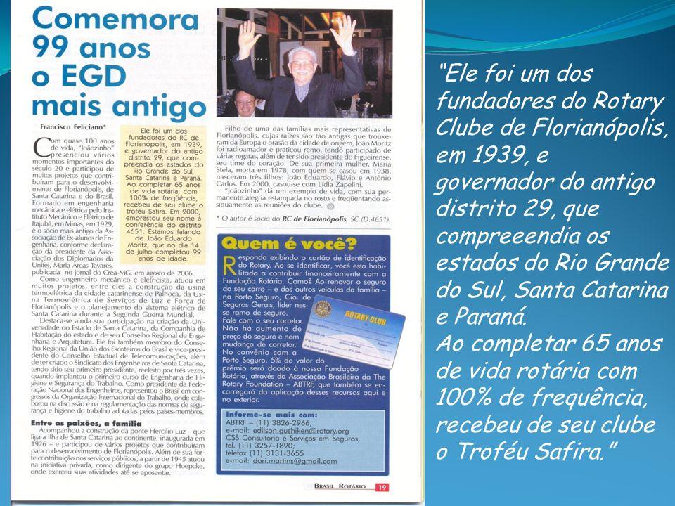 Ele foi um dos fundadores do Rotary Clube de Florianópolis, em 1939, e governador do antigo distrito 29, que compreeendia os estados do Rio Grande do Sul, Santa Catarina e Paraná.