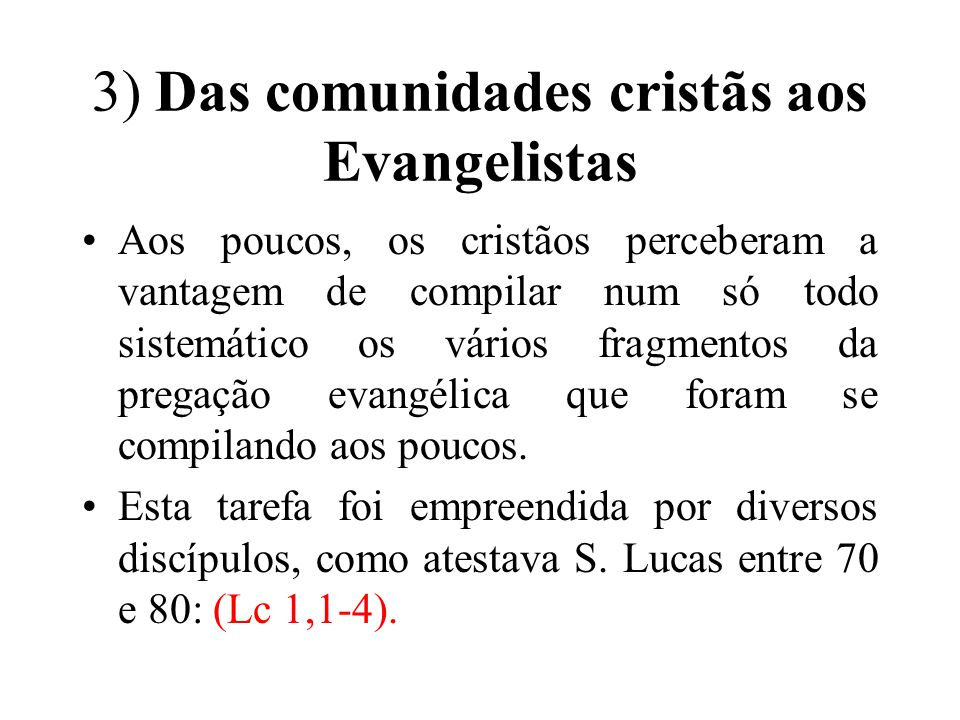 3) Das comunidades cristãs aos Evangelistas
