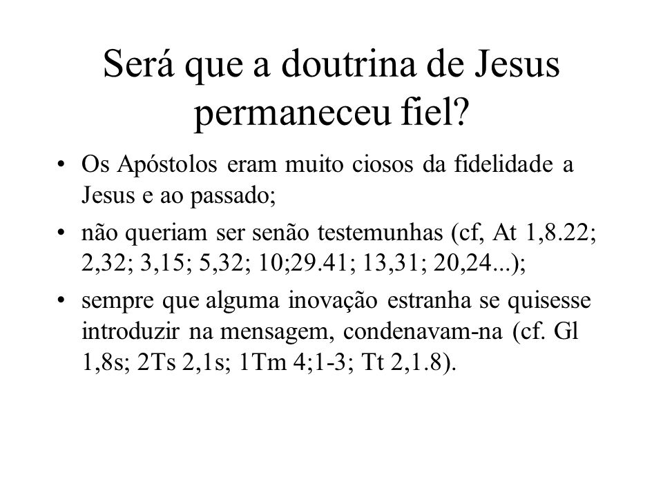 Será que a doutrina de Jesus permaneceu fiel