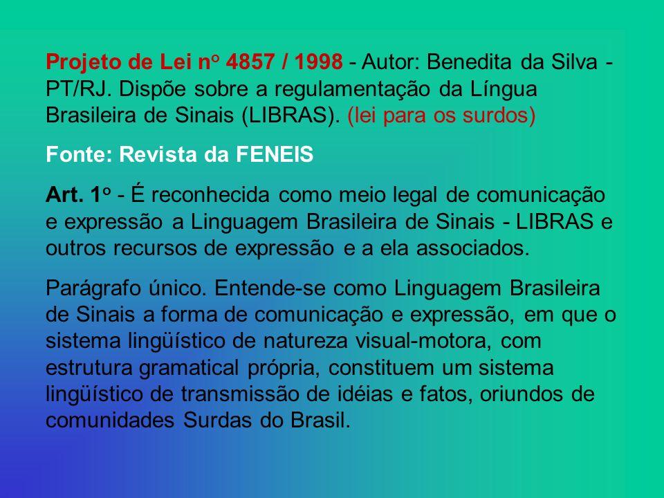 Projeto de Lei no 4857 / 1998 - Autor: Benedita da Silva - PT/RJ