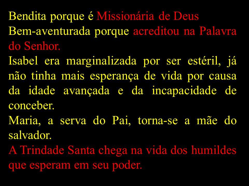 Bendita porque é Missionária de Deus