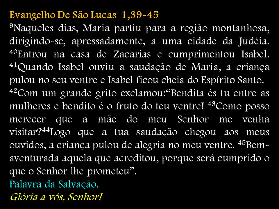 Evangelho De São Lucas 1,39-45