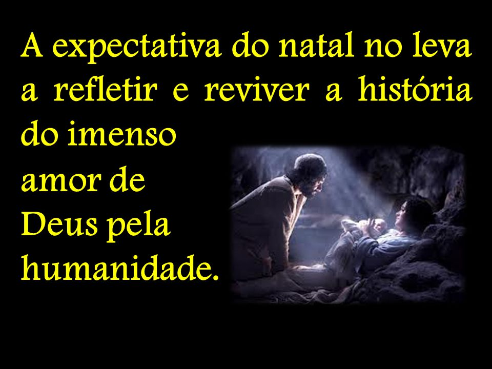 A expectativa do natal no leva a refletir e reviver a história do imenso