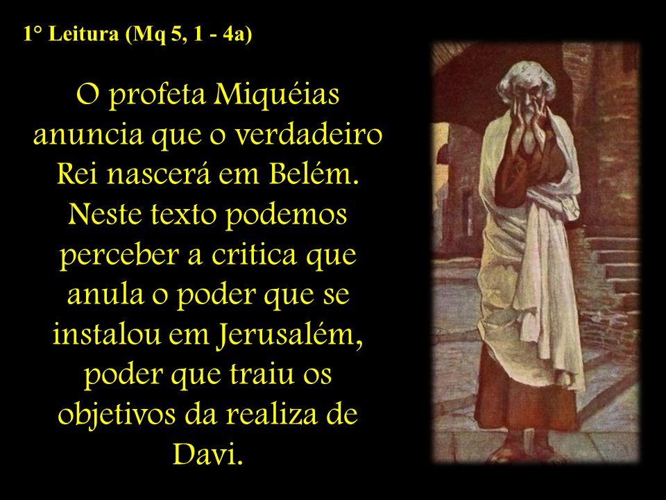 O profeta Miquéias anuncia que o verdadeiro Rei nascerá em Belém.