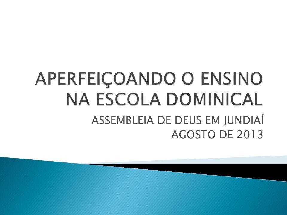 APERFEIÇOANDO O ENSINO NA ESCOLA DOMINICAL
