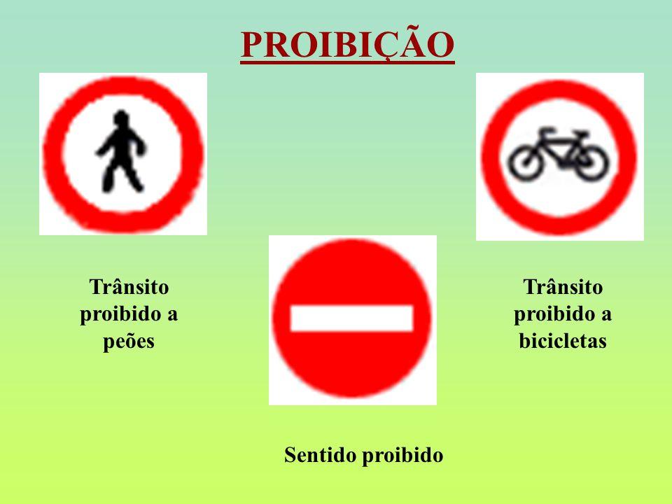 Trânsito proibido a peões Trânsito proibido a bicicletas