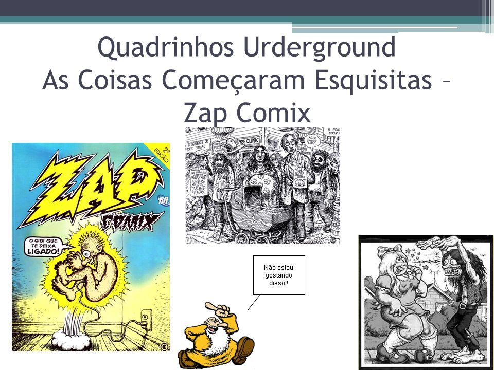 Quadrinhos Urderground As Coisas Começaram Esquisitas – Zap Comix