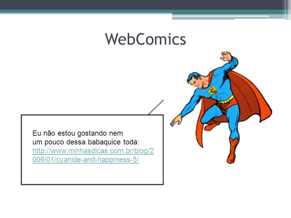 WebComics Eu não estou gostando nem um pouco dessa babaquice toda: