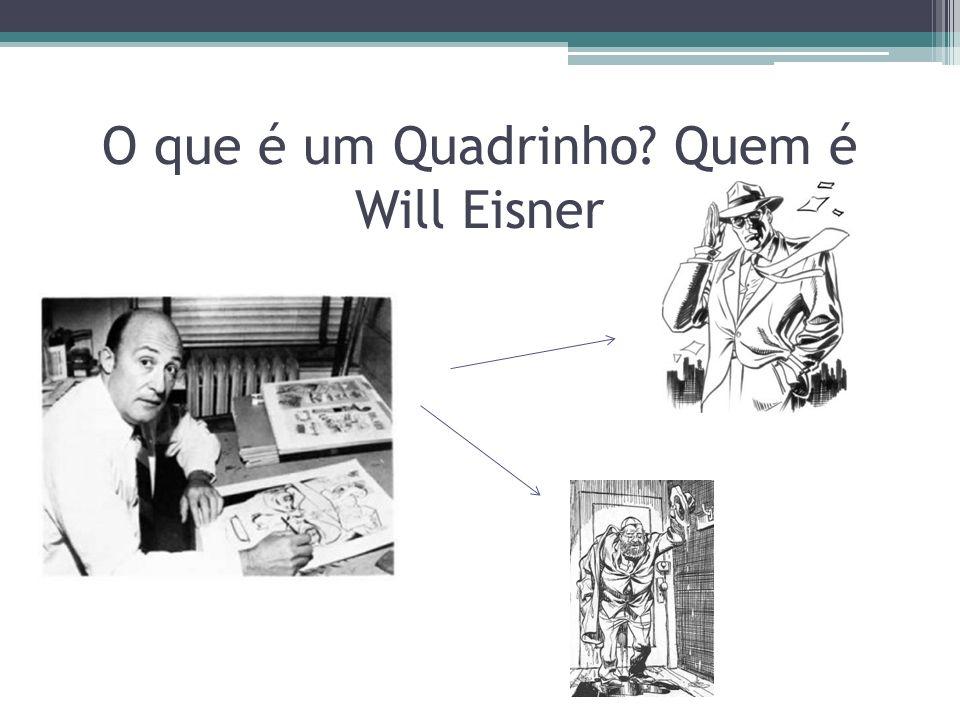 O que é um Quadrinho Quem é Will Eisner
