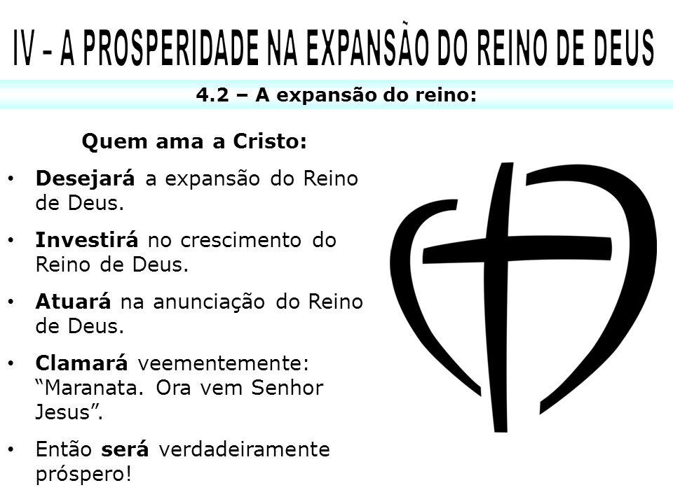 IV – A PROSPERIDADE NA EXPANSÃO DO REINO DE DEUS