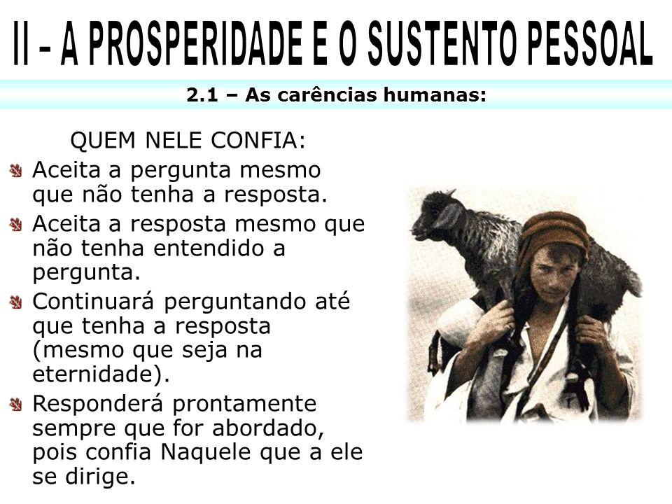 II – A PROSPERIDADE E O SUSTENTO PESSOAL 2.1 – As carências humanas: