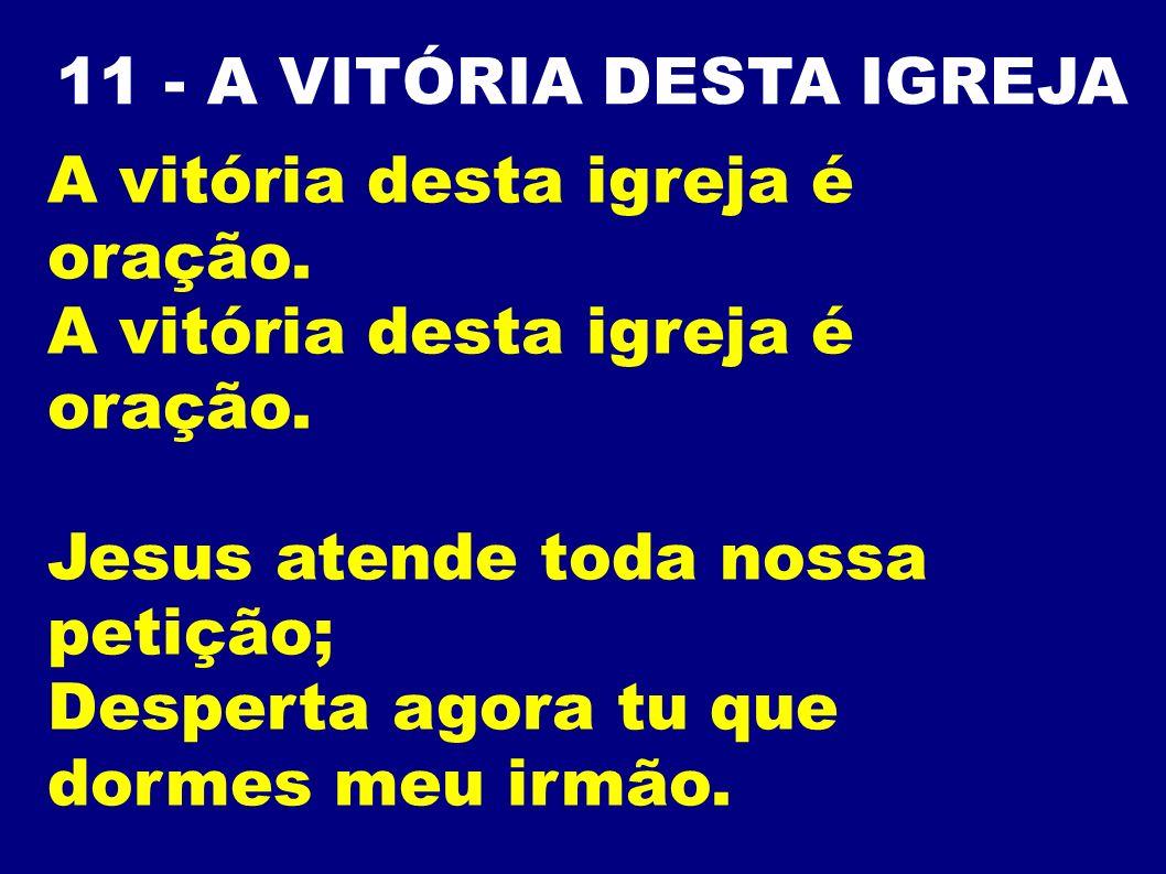 11 - A VITÓRIA DESTA IGREJA