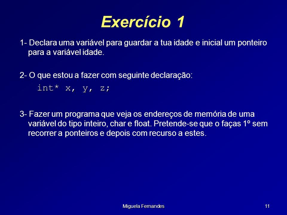 Exercício 1 1- Declara uma variável para guardar a tua idade e inicial um ponteiro para a variável idade.