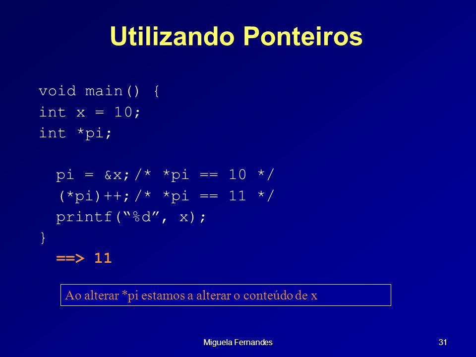Utilizando Ponteiros void main() { int x = 10; int *pi;