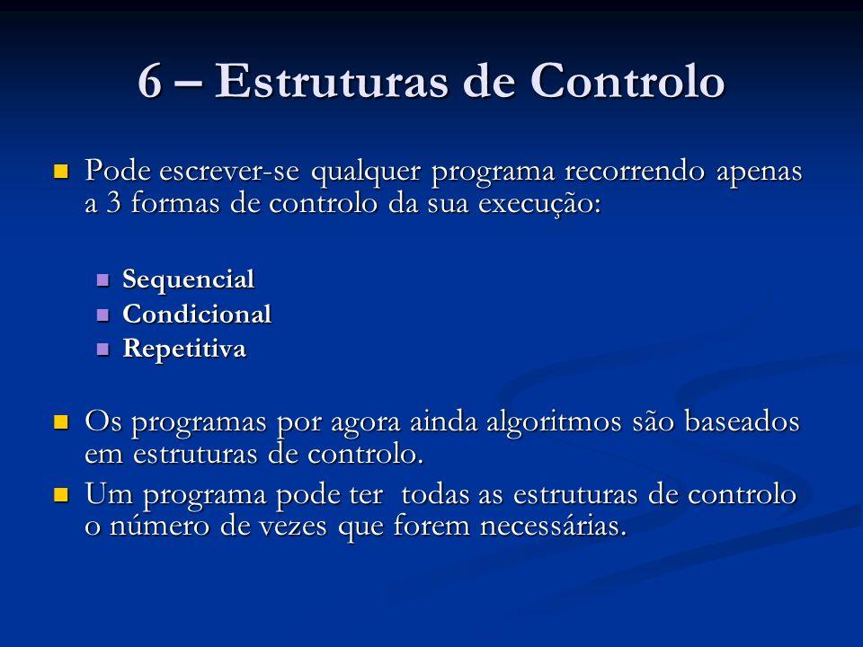 6 – Estruturas de Controlo