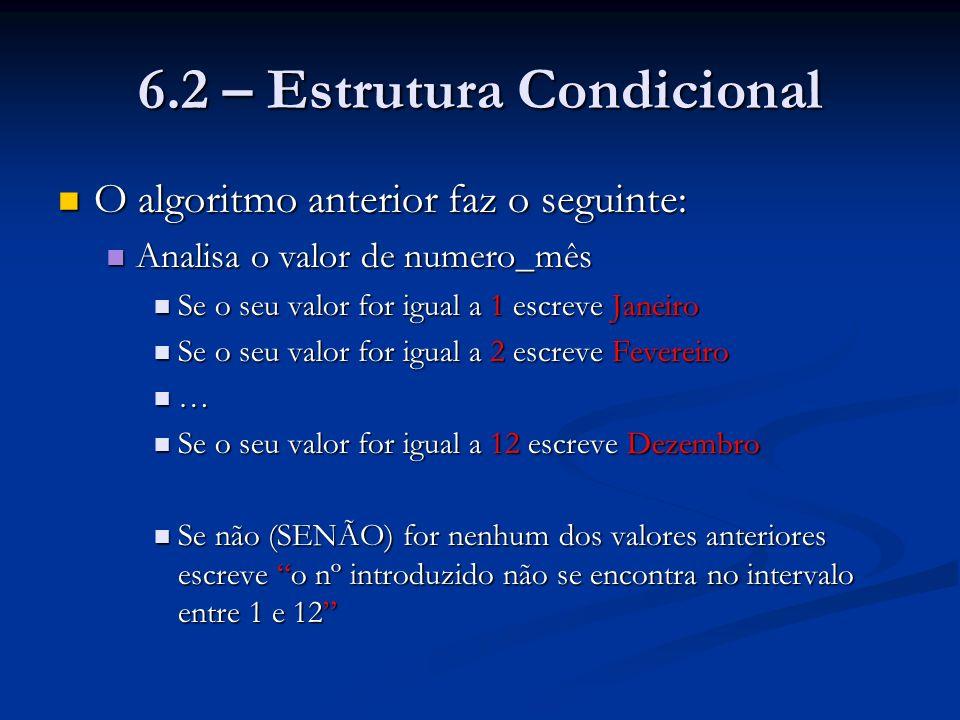 6.2 – Estrutura Condicional