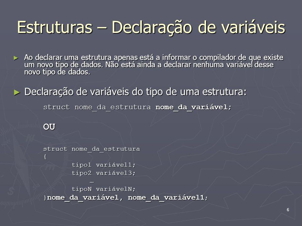 Estruturas – Declaração de variáveis