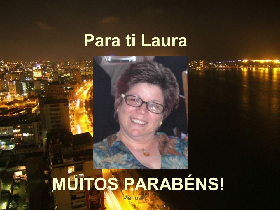 Para ti Laura MUITOS PARABÉNS! Marius70