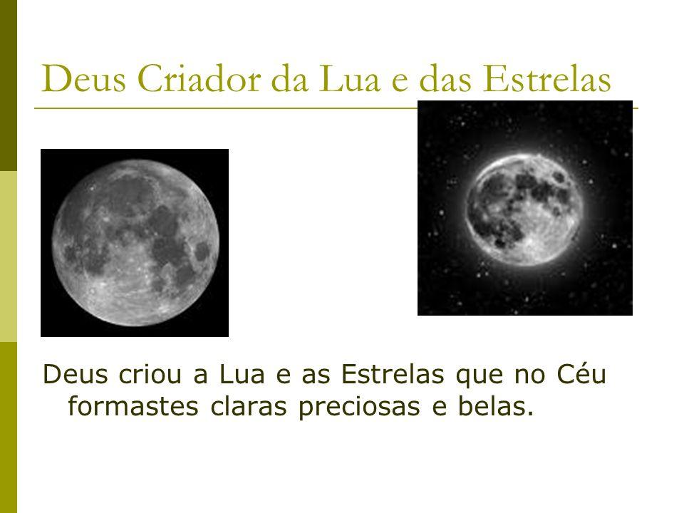 Deus Criador da Lua e das Estrelas