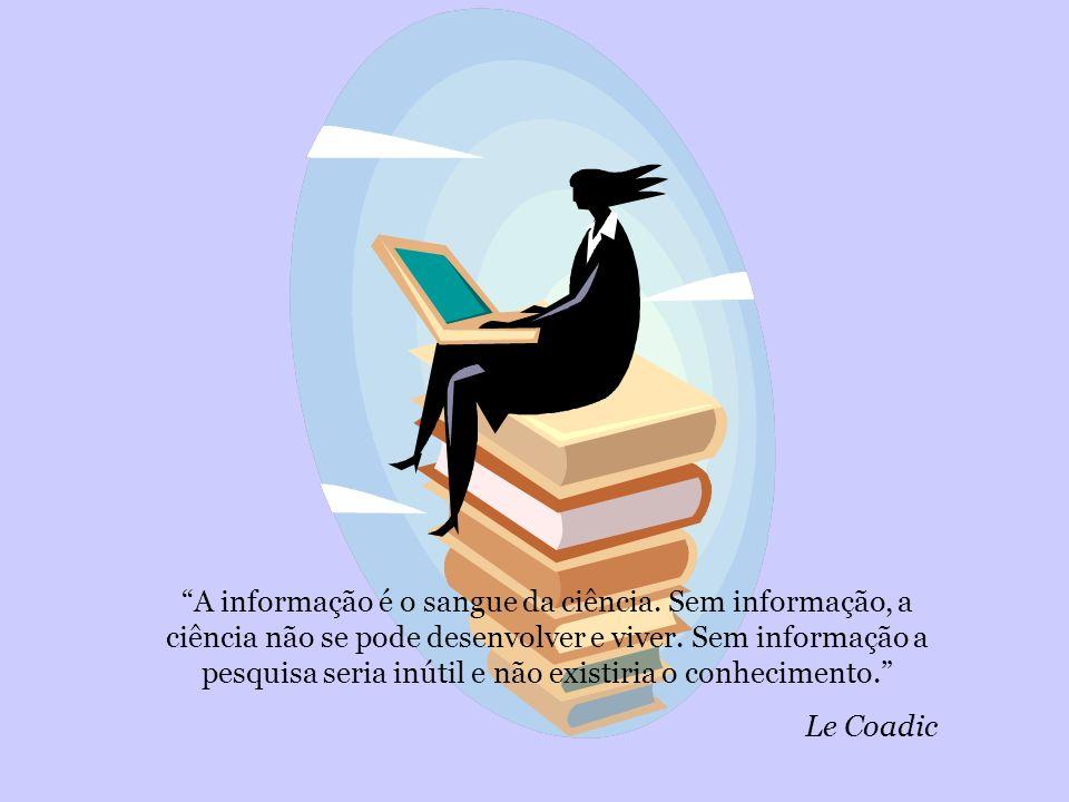 A informação é o sangue da ciência