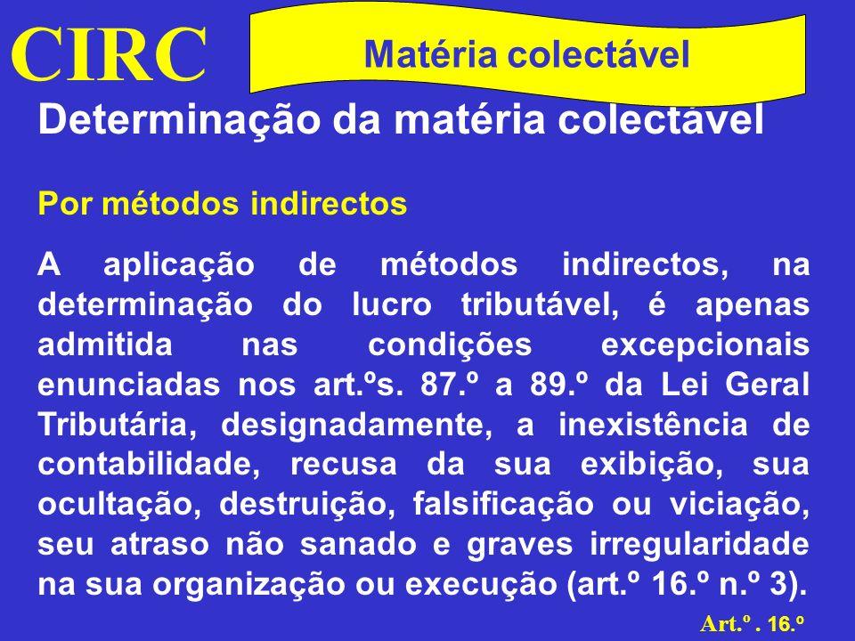 CIRC Determinação da matéria colectável Matéria colectável