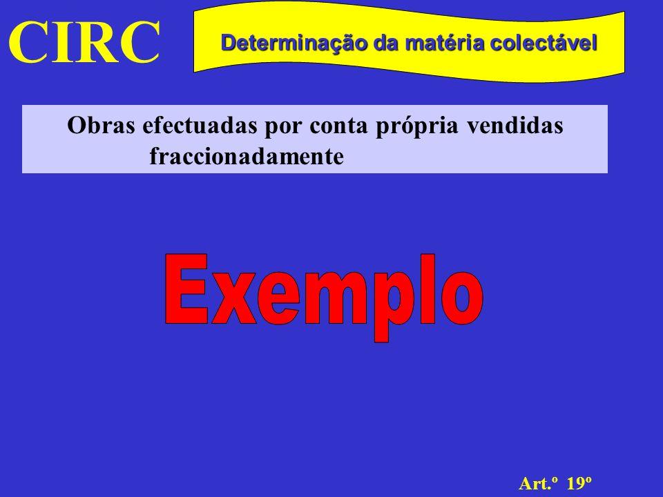 CIRC Determinação da matéria colectável. Obras efectuadas por conta própria vendidas fraccionadamente.