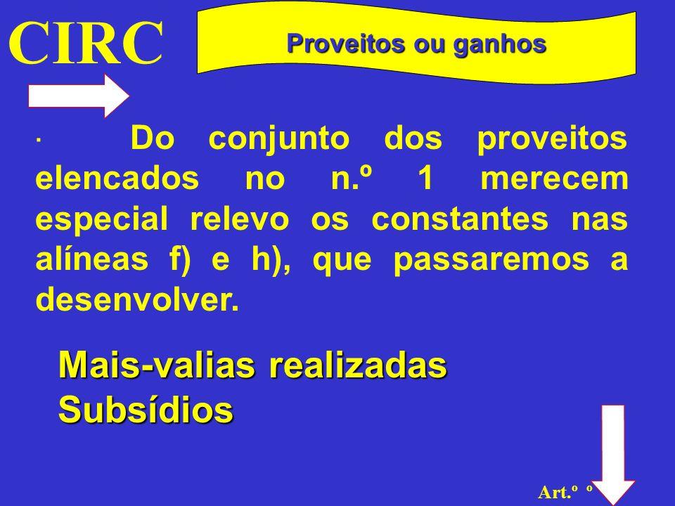 CIRC Mais-valias realizadas Subsídios Proveitos ou ganhos