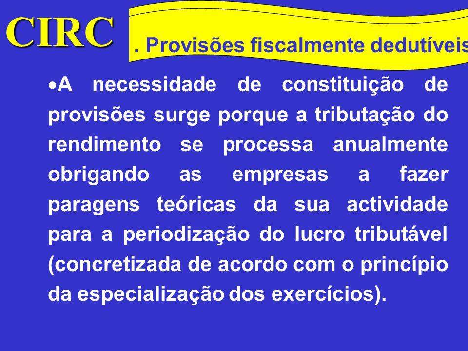 . Provisões fiscalmente dedutíveis Método das quotas degressivas