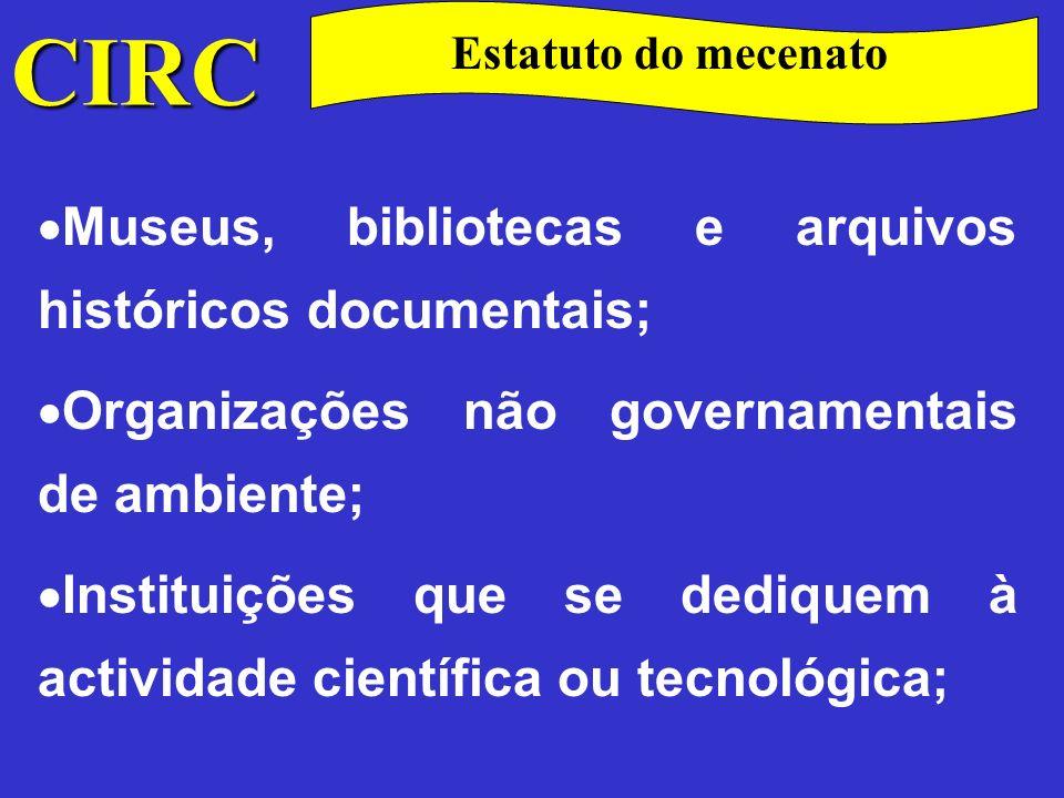 CIRC Museus, bibliotecas e arquivos históricos documentais;