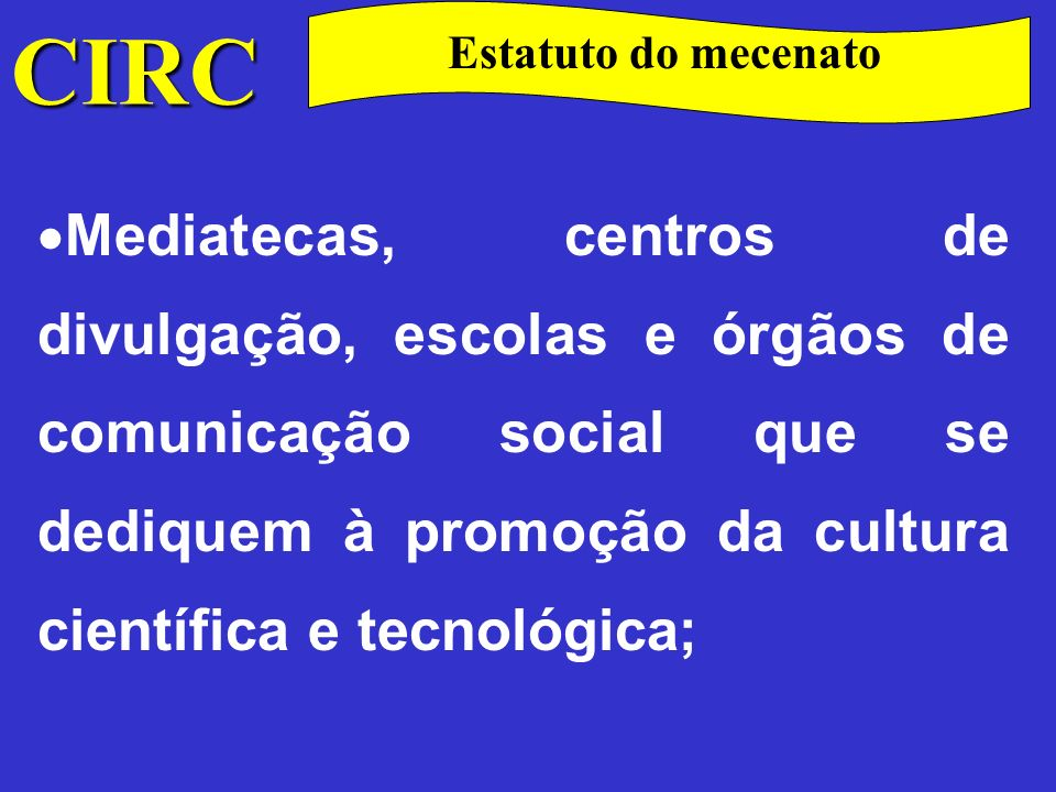 CIRC Estatuto do mecenato.