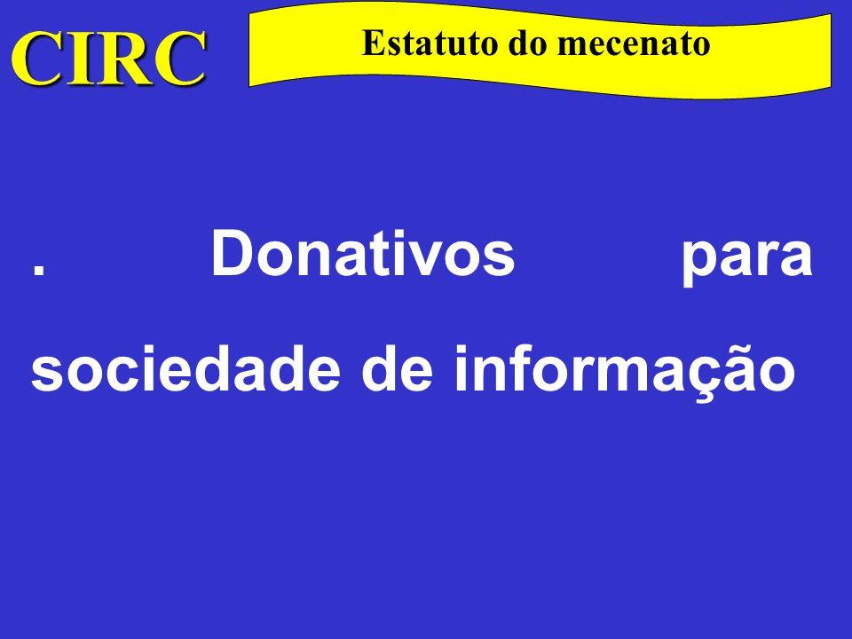 CIRC Estatuto do mecenato . Donativos para sociedade de informação
