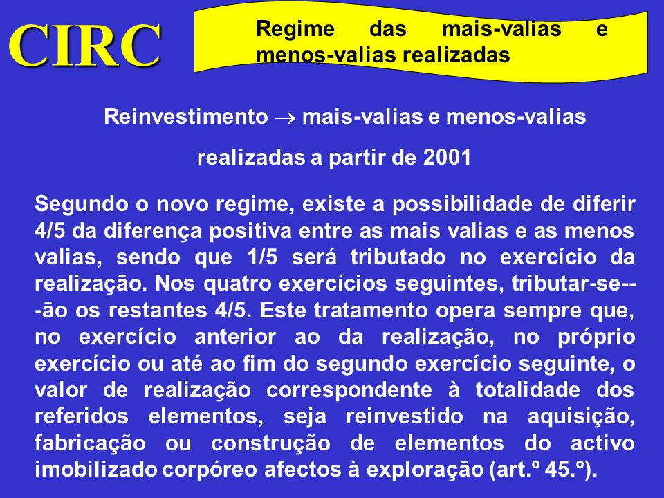 CIRC Regime das mais-valias e menos-valias realizadas. Reinvestimento  mais-valias e menos-valias realizadas a partir de 2001.