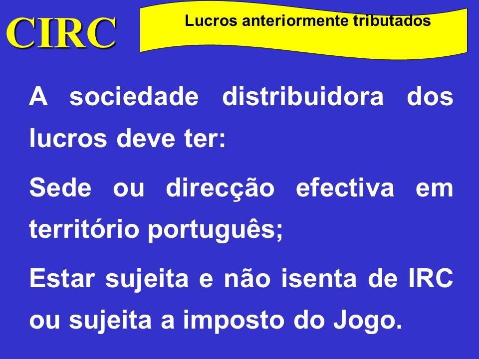CIRC A sociedade distribuidora dos lucros deve ter: