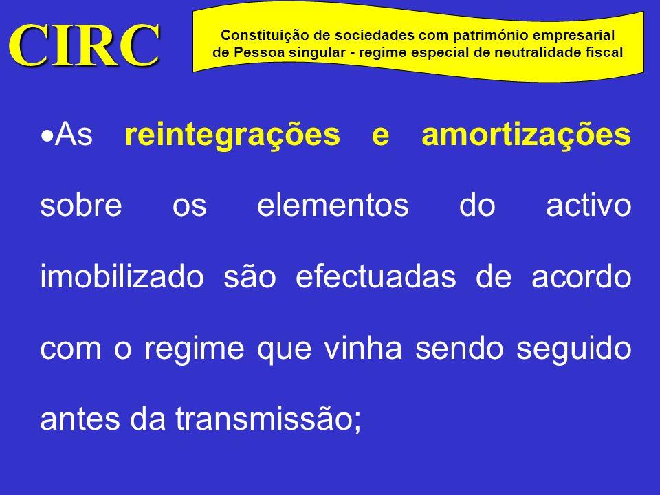 CIRC C. Constituição de sociedades com património empresarial de Pessoa singular - regime especial de neutralidade fiscal.