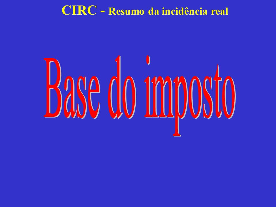 CIRC - Resumo da incidência real