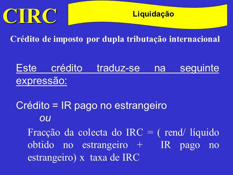 C CIRC Este crédito traduz-se na seguinte expressão: