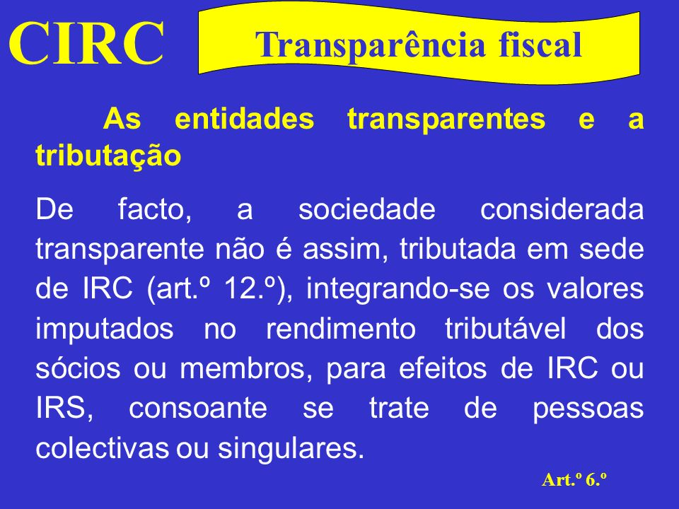 CIRC Transparência fiscal As entidades transparentes e a tributação