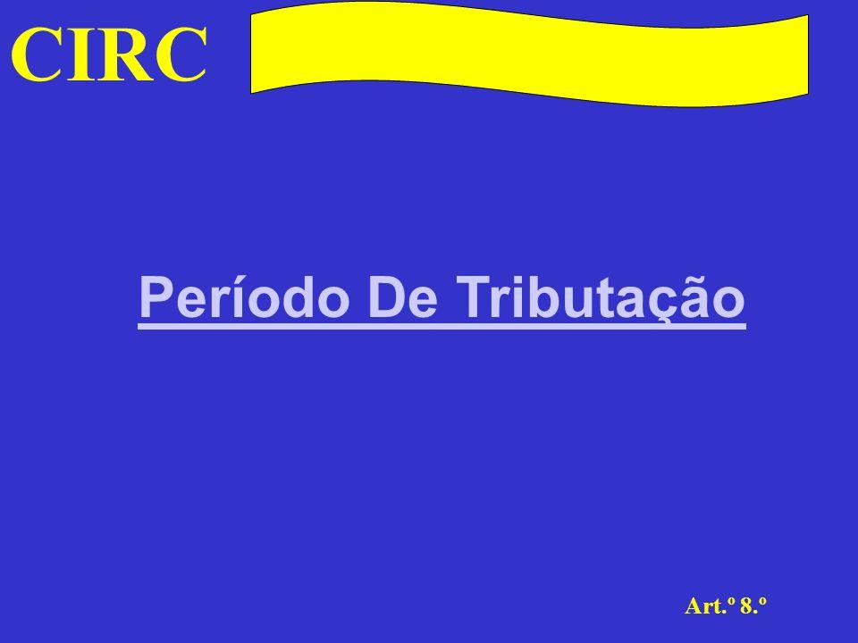 CIRC Período De Tributação Art.º 8.º