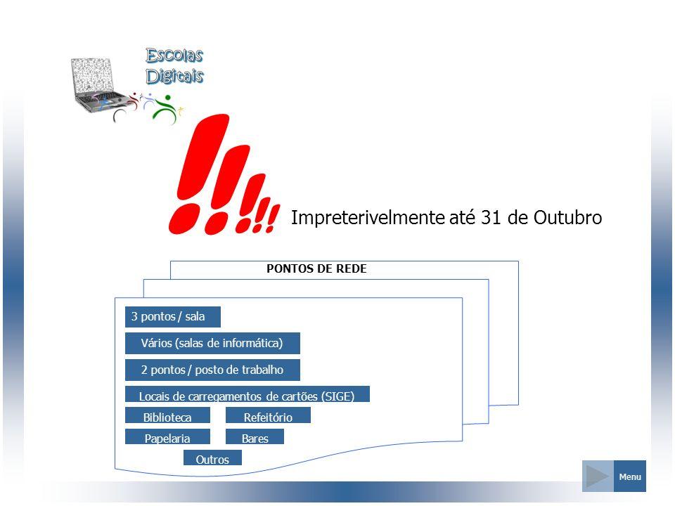! ! ! ! ! Impreterivelmente até 31 de Outubro PONTOS DE REDE