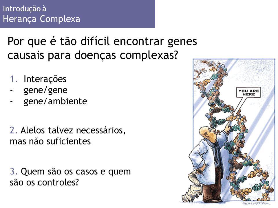 Por que é tão difícil encontrar genes causais para doenças complexas