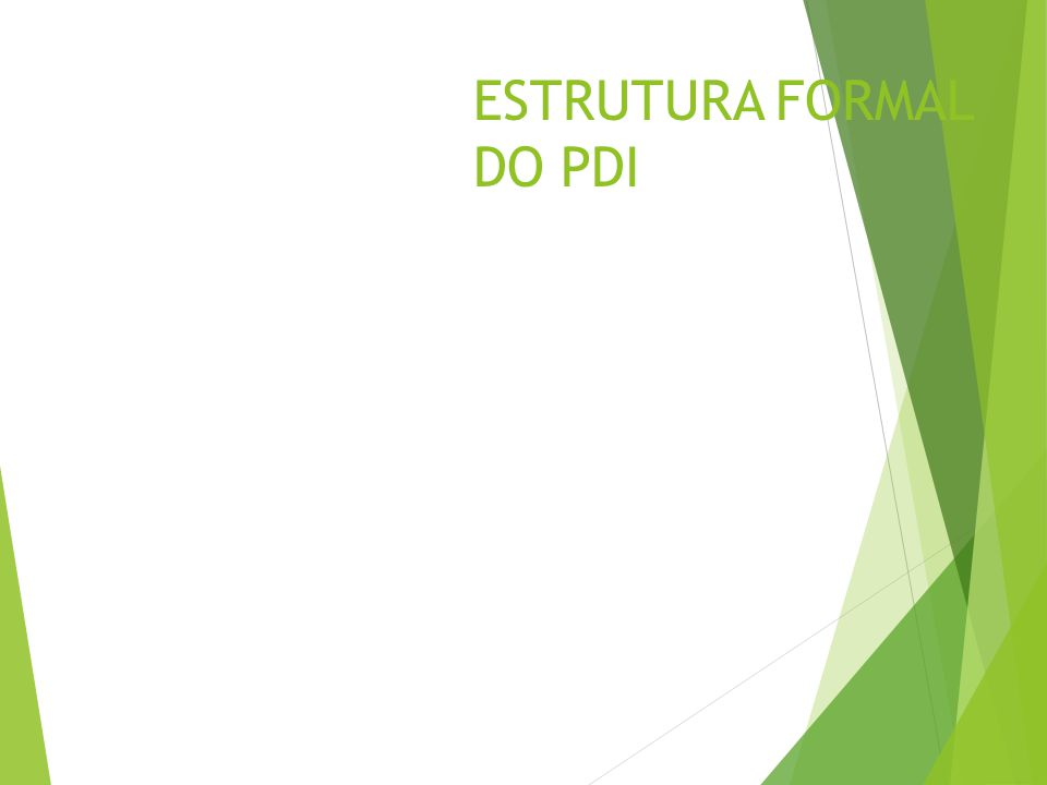 ESTRUTURA FORMAL DO PDI