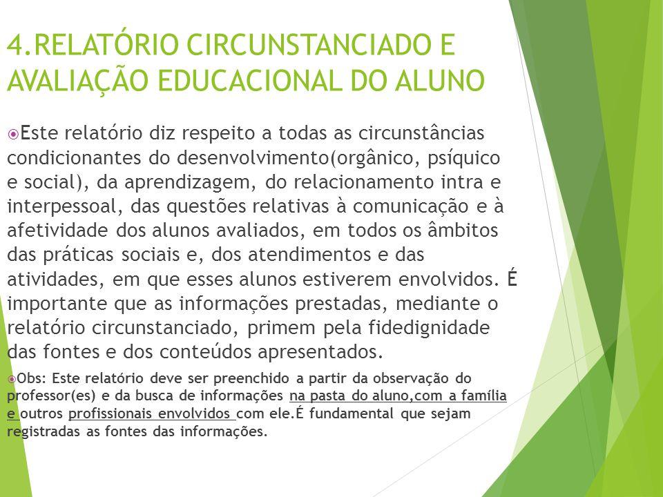 4.RELATÓRIO CIRCUNSTANCIADO E AVALIAÇÃO EDUCACIONAL DO ALUNO