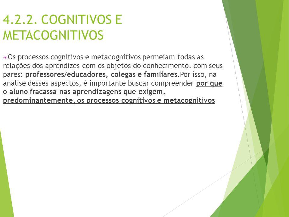 4.2.2. COGNITIVOS E METACOGNITIVOS