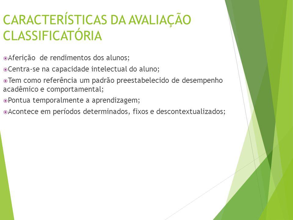 CARACTERÍSTICAS DA AVALIAÇÃO CLASSIFICATÓRIA