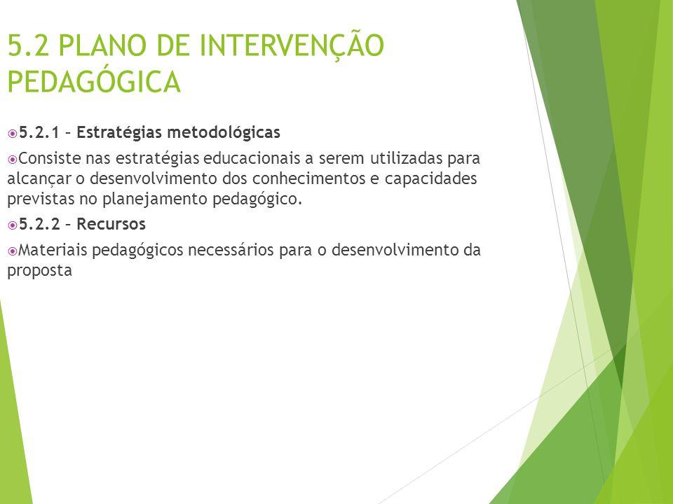 5.2 PLANO DE INTERVENÇÃO PEDAGÓGICA